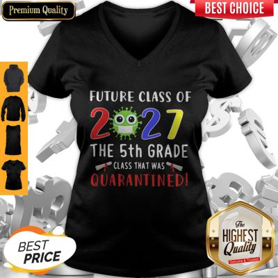 Original Future Class Of 2027 Covid-19 The 5th Grade Class That Was Quarantined V-neck