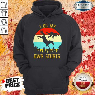 Perfect Horse Equestrian I Do My Own Stunts Vintage Hoodie