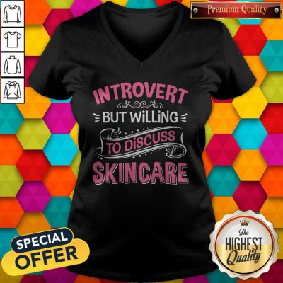 Perfect Introvert But Willing To Discuss Skincare Pink V-neck