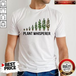 Perfect Weed Plant Whisperer Shirt