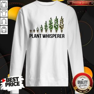 Perfect Weed Plant Whisperer Sweatshirt