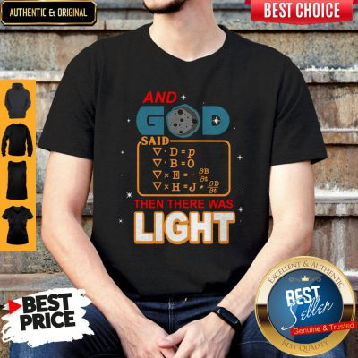 Premium And God Said Then There Was Light Shirt