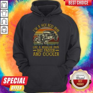 Premium I'm A Hot Rod Papa Like A Regular Papa But Faster And Cooler Vintage Hoodie