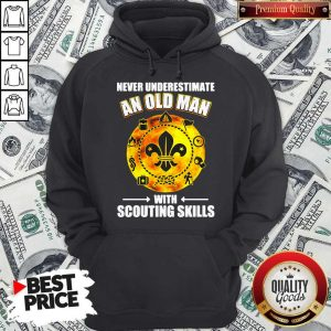 Premium Never Underestimate An Old Man With Scouting Skills Hoodie