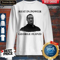 Premium Rest In Power George Floyd Sweatshirt