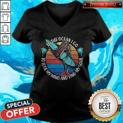 Premium To The Ocean I Go To Lose My Mind And Find My Soul V-neck