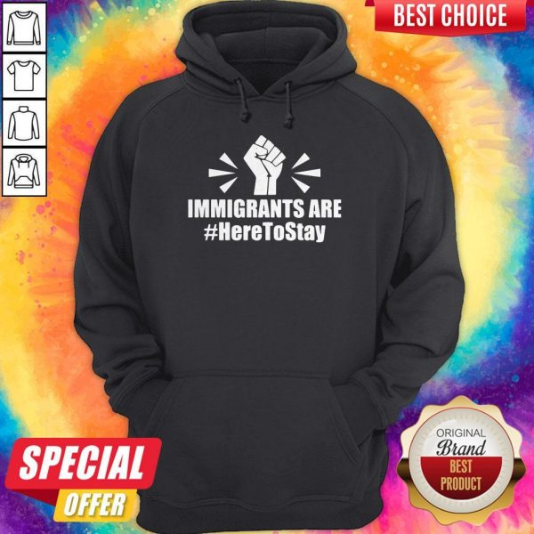 Pretty Immigrants Are Here To Stay Hoodie