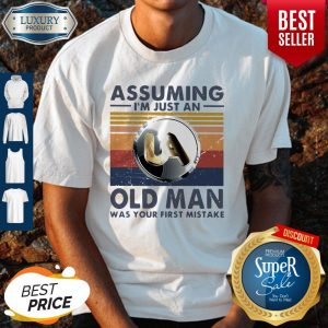 Pretty United Association Assuming I'm Just An Old Man Was Your First Mistake Vintage Shirt