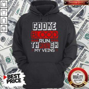 Top Cooke Blood Run Through My Vein Hoodie