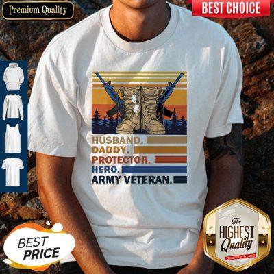 Top Husband Daddy Protector Hero Army Veteran Vintage Shirt