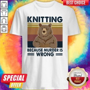 Awesome Bear Knitting Because Murder Is Wrong Vintage Shirt