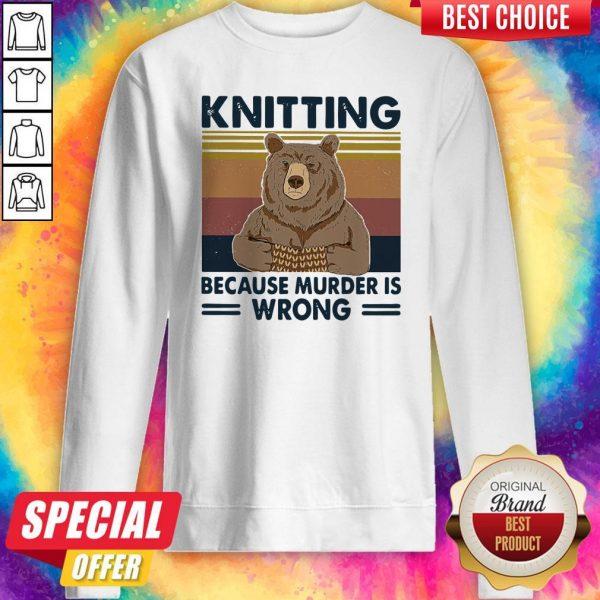 Awesome Bear Knitting Because Murder Is Wrong Vintage Sweatshirt