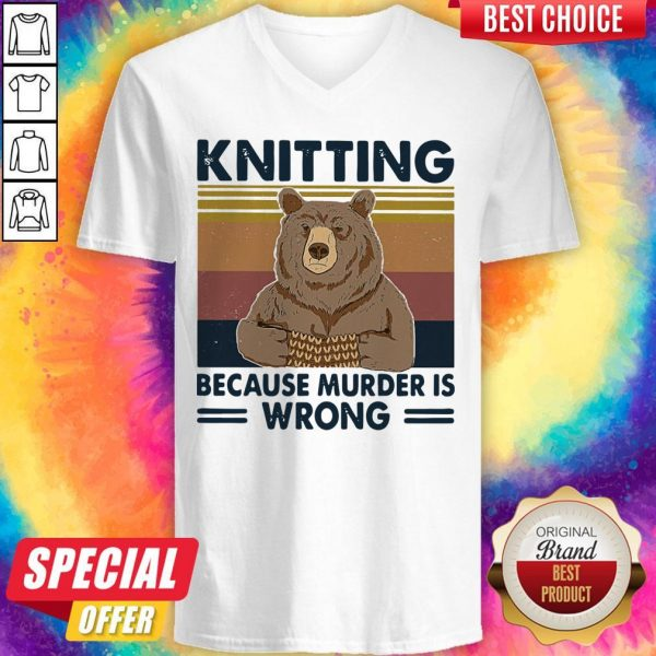 Awesome Bear Knitting Because Murder Is Wrong Vintage V-neck