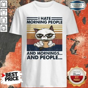 Awesome Cat I Hate Morning People And Mornings And People Vintage Retro Shirt