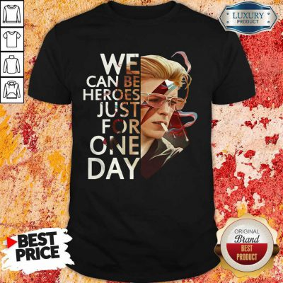 Awesome We Can Be Heroes Just For One Day David Bowie Shirt