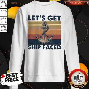 Funny Lets Get Ship Faced Vintage Sweatshirt