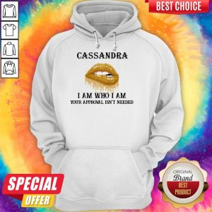 Funny Lip Diamond Cassandra I Am Who I Am Your Approval Isn't Needed Hoodie