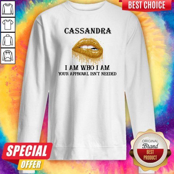 Funny Lip Diamond Cassandra I Am Who I Am Your Approval Isn't Needed Sweatshirt