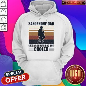 Funny Saxophone Dad Like A Regular Dad But Cooler Hoodie