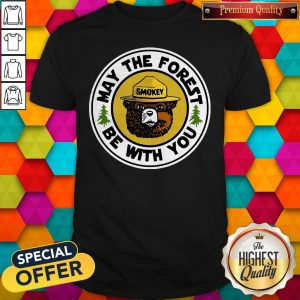 Funny Smokey May The Forest Be With You Shirt