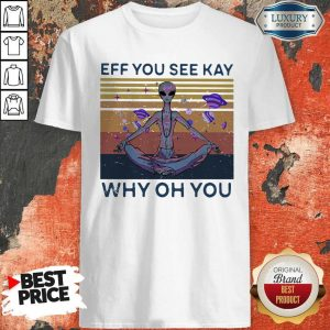 Good Eff You See Kay Why Oh You Alien Vintage Retro Shirt