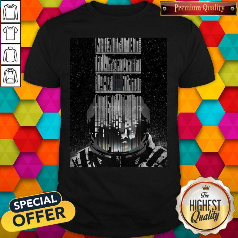 Good Funny Interstellar Poster Shirt