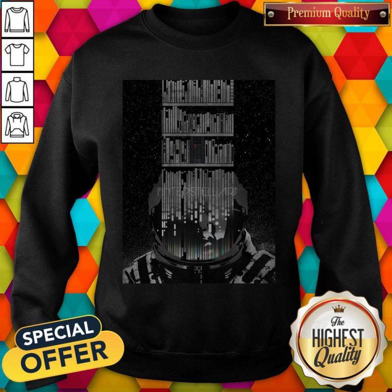 Good Funny Interstellar Poster Sweatshirt