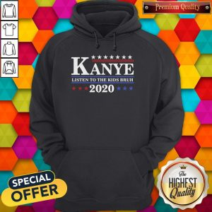 Good Kanye 2020 Listen To The Kids Bruh Hoodie