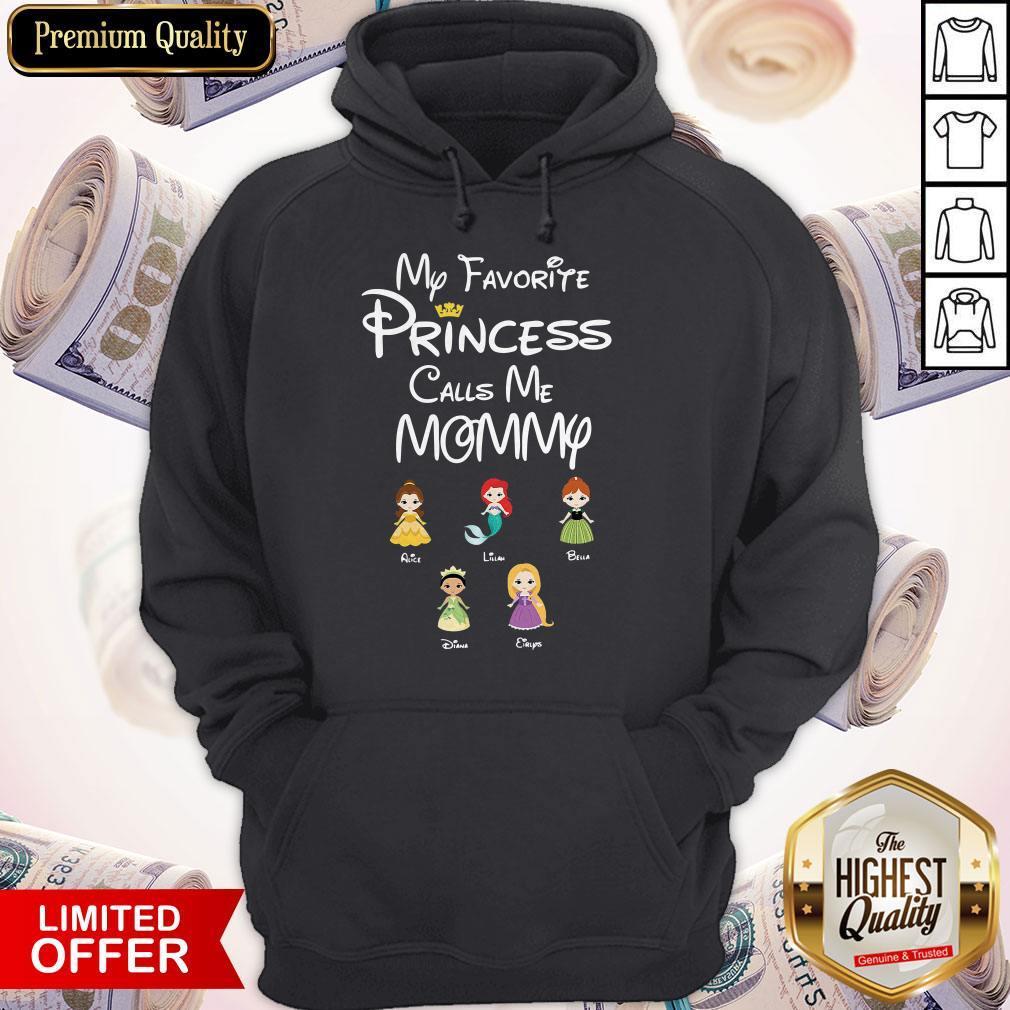 Good My Favorite Princess Calls Me Mommy Custom Name Hoodie