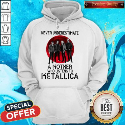 Good Never Underestimate A Mother Who Listens To Metallica Moon Hoodie