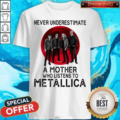 Good Never Underestimate A Mother Who Listens To Metallica Moon Shirt