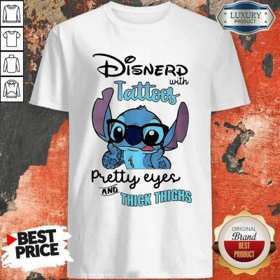 Good Stitch Disnerd With Tattoos Pretty Eyes And Thick Thighs Shirt