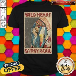 Good Wild Heart Gypsy Soul Shirt