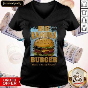 Nice Big Kahuna Burger That's A Tasty Burger V-neck