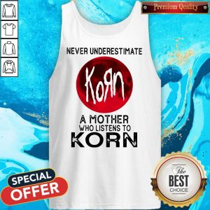 Nice Never Underestimate A Mother Who Listens To Korn Moon Tank Top