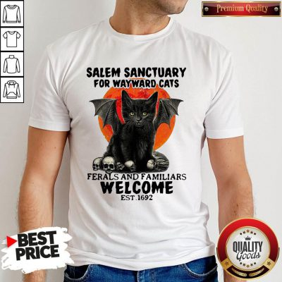 Nice Salem Sanctuary For Wayward Cats Ferals And Familiars Welcome Est 1692 Blood Moon Shirt