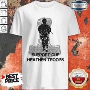 Nice Veteran Support Our Heathen Troops T-Shirt