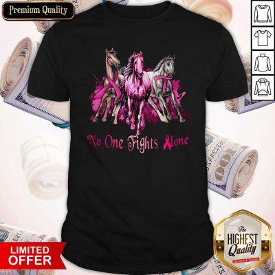 Official Breast Cancer Horses No One Fights Alone Shirt
