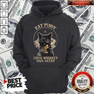 Official Cat Eat Pussy Chug Whiskey Hail Satan Hoodie