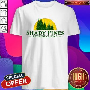 Official Shady Pines Retirement Home Miami Florida Shirt