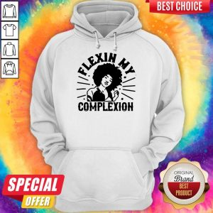 Original Flexin My Complexion Meaning Black Hoodie
