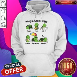 Original Turtle What Make Me Happy Music Food Wifi Hoodie