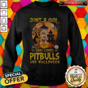 Perfect Just A Girl Who Loves Pitbull And Halloween Pumpkin Sweatshirt