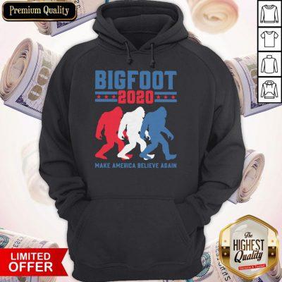Premium Bigfoot 2020 Make America Believe Again Hoodie