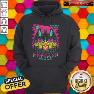 Premium Have You Seen The Mothman Terror From The Skies Official Hoodie