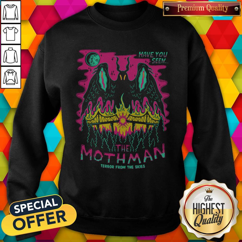 Premium Have You Seen The Mothman Terror From The Skies Official Sweatshirt