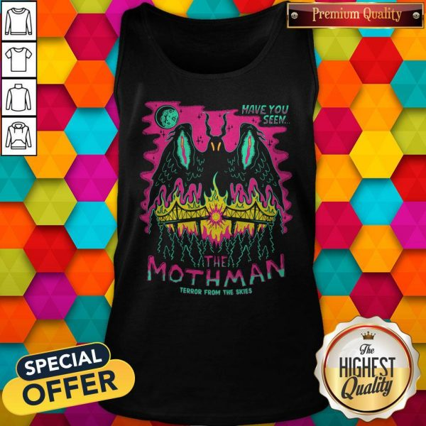 Premium Have You Seen The Mothman Terror From The Skies Official Tank Top