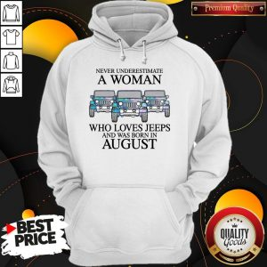 Premium Pisces Never Underestimate A Woman Who Loves Jeeps And Was Born In August Hoodie