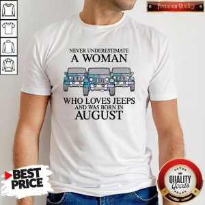 Premium Pisces Never Underestimate A Woman Who Loves Jeeps And Was Born In August Shirt