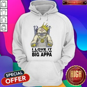 Pretty I Love It When You Call Me Big Appa Hoodie